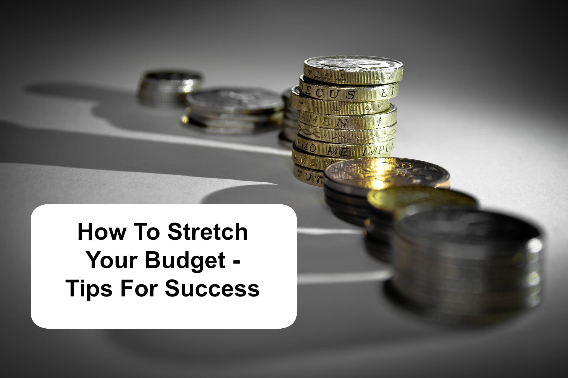 How to stretch your budget